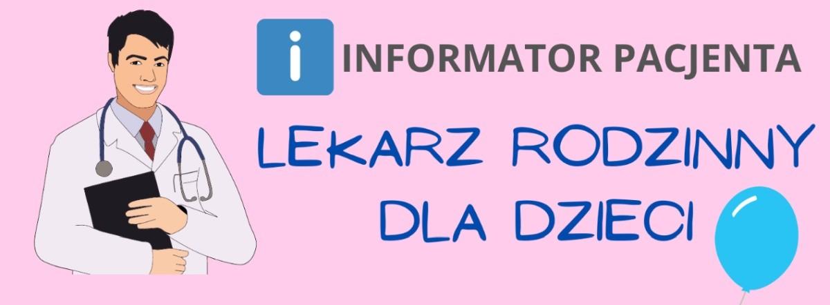 Informator pacjenta - Lekarz rodzinny dla dzieci
